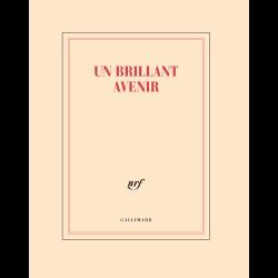 Cahier «Un brillant avenir» Gallimard