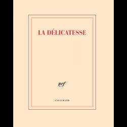 Cahier «La délicatesse» Gallimard